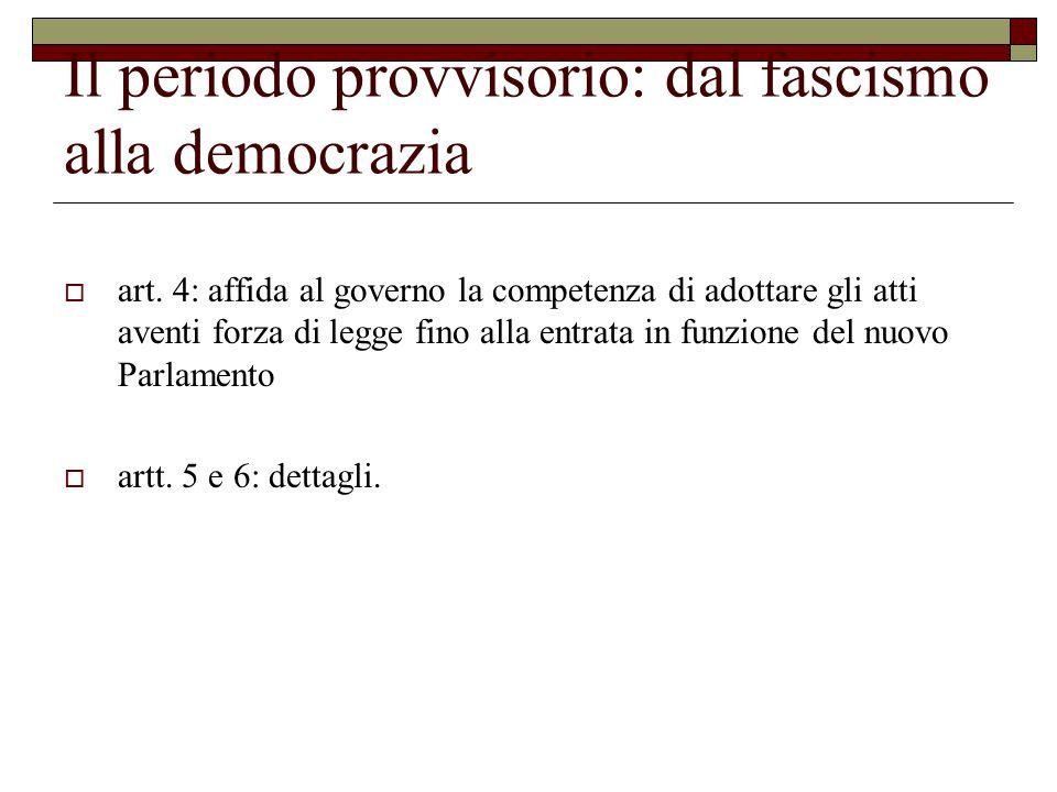 Il periodo provvisorio: dal fascismo alla democrazia  art.