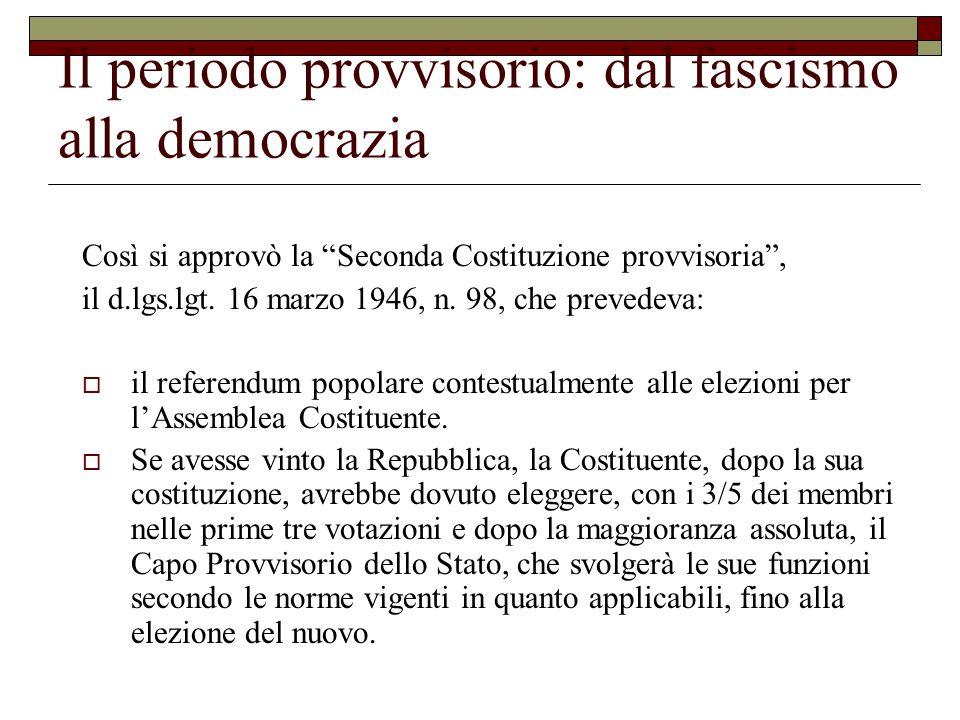 Il periodo provvisorio: dal fascismo alla democrazia Così si approvò la Seconda Costituzione provvisoria , il d.lgs.lgt.