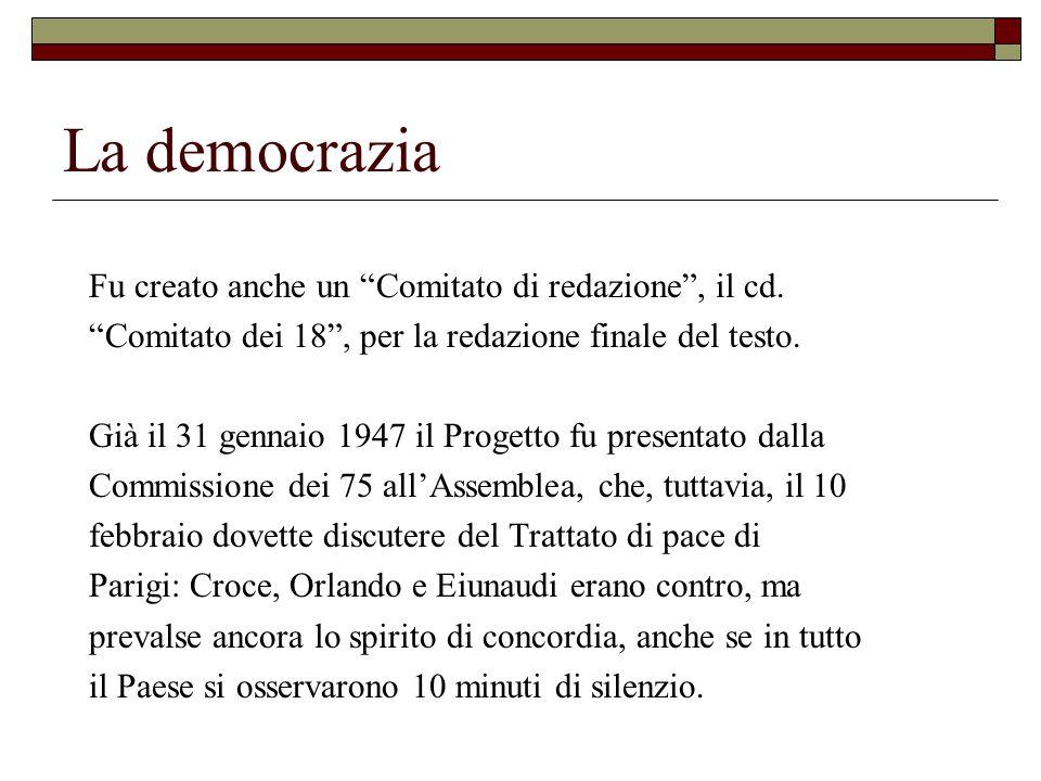 La democrazia Fu creato anche un Comitato di redazione , il cd.