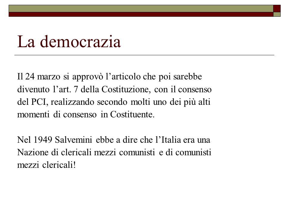 La democrazia Il 24 marzo si approvò l'articolo che poi sarebbe divenuto l'art.