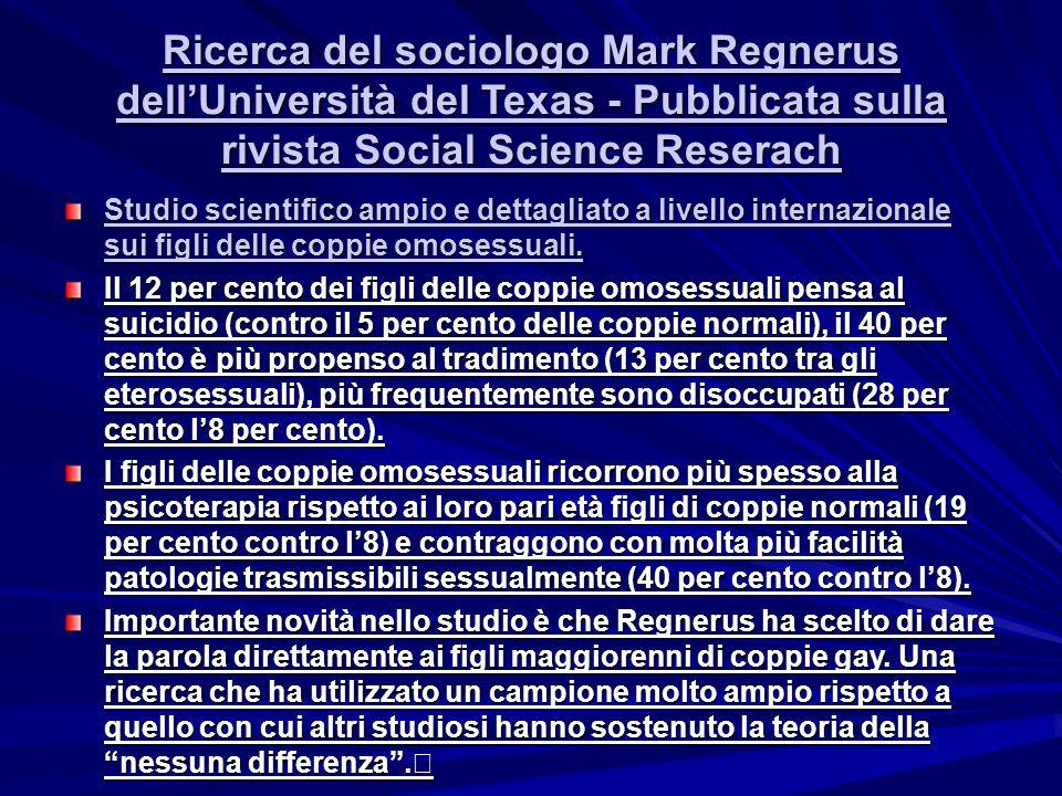 Ricerca del sociologo Mark Regnerus dell'Università del Texas - Pubblicata sulla rivista Social Science Reserach Ricerca del sociologo Mark Regnerus d