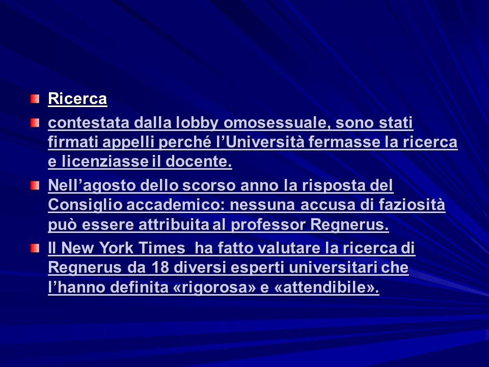 Ricerca contestata dalla lobby omosessuale, sono stati firmati appelli perché l'Università fermasse la ricerca e licenziasse il docente. contestata da