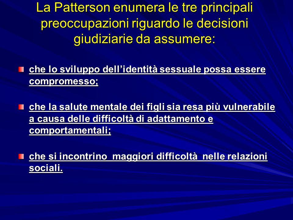 La Patterson enumera le tre principali preoccupazioni riguardo le decisioni giudiziarie da assumere: che lo sviluppo dell'identità sessuale possa esse