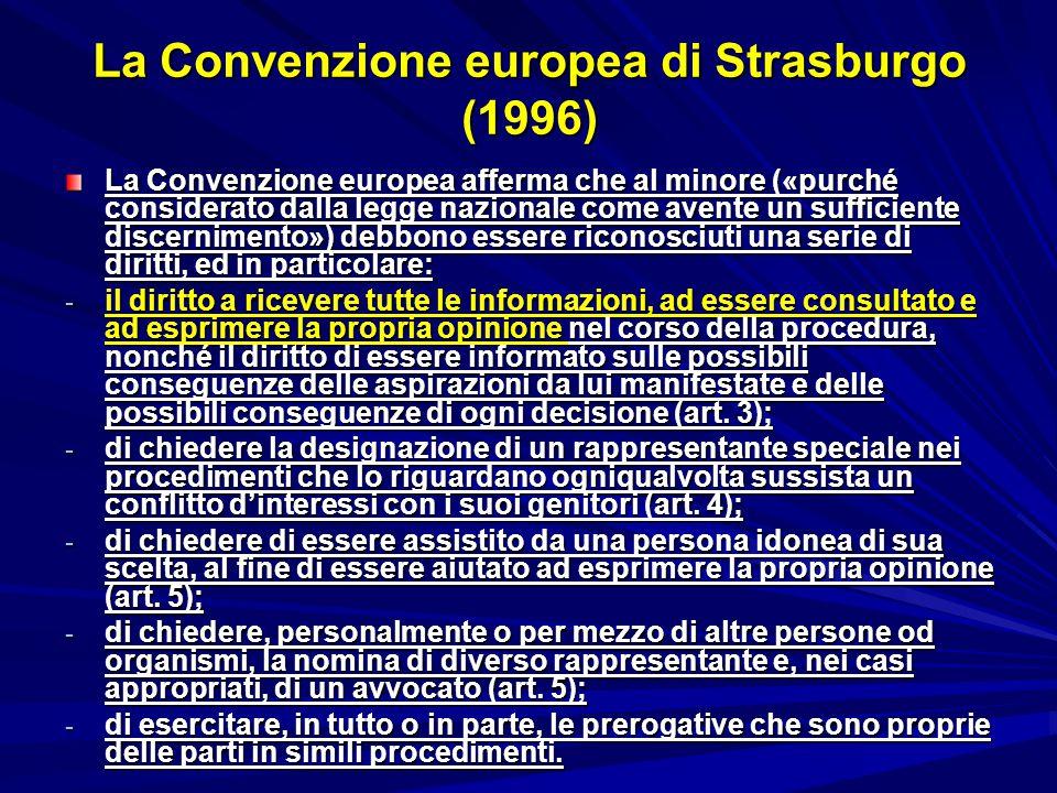 La Convenzione europea di Strasburgo (1996) La Convenzione europea afferma che al minore («purché considerato dalla legge nazionale come avente un suf