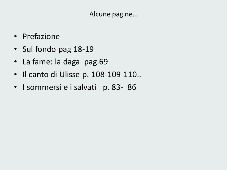 Alcune pagine… Prefazione Sul fondo pag 18-19 La fame: la daga pag.69 Il canto di Ulisse p. 108-109-110.. I sommersi e i salvati p. 83- 86