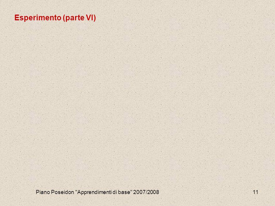 Piano Poseidon Apprendimenti di base 2007/200811 Esperimento (parte VI)
