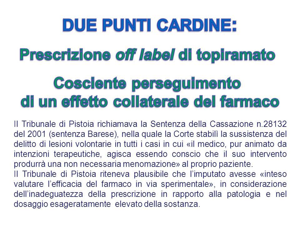 Il Tribunale di Pistoia richiamava la Sentenza della Cassazione n.28132 del 2001 (sentenza Barese), nella quale la Corte stabilì la sussistenza del de