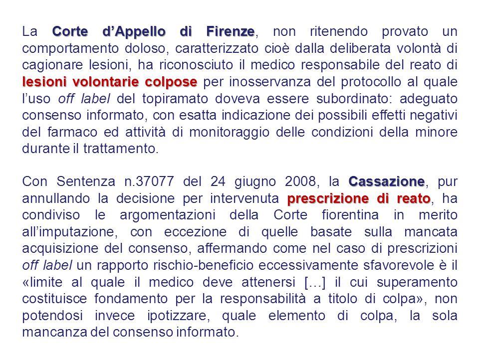Corte d'Appello di Firenze lesioni volontarie colpose La Corte d'Appello di Firenze, non ritenendo provato un comportamento doloso, caratterizzato cio