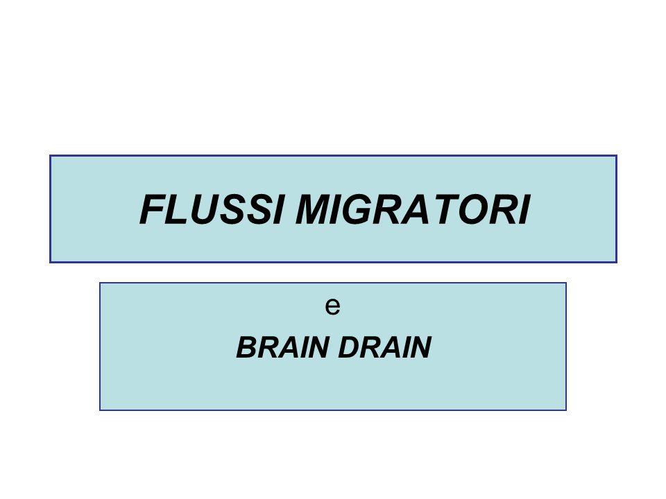 FLUSSI MIGRATORI e BRAIN DRAIN