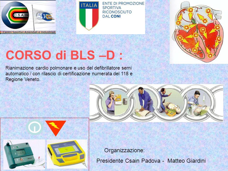 CORSO di BLS –D : Rianimazione cardio polmonare e uso del defibrillatore semi automatico / con rilascio di certificazione numerata del 118 e Regione V