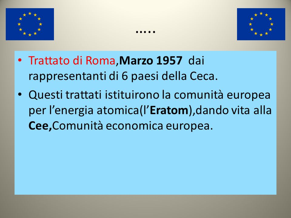 I VANTAGGI DELL'EUROPA UNITA: Il primo e che si venne a creare per la prima volta un organismo di GOVERNO SOVRANAZIONALE. Il secondo fu l'avvenuta ric