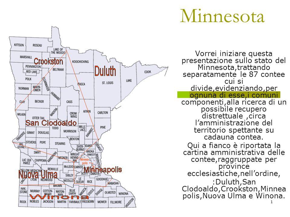 02/04/2015Antonio Celeri1 Minnesota Vorrei iniziare questa presentazione sullo stato del Minnesota,trattando separatamente le 87 contee cui si divide,evidenziando,per ognuna di esse,i comuni componenti,alla ricerca di un possibile recupero distrettuale,circa l'amministrazione del territorio spettante su cadauna contea.