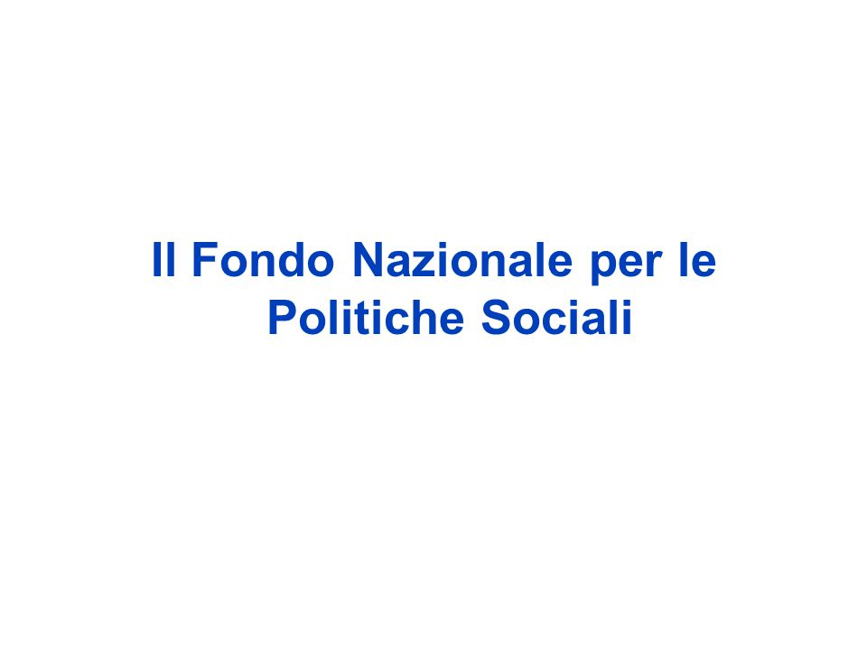 Il Fondo Nazionale per le Politiche Sociali