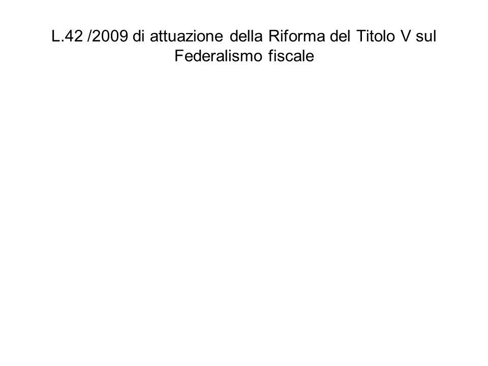 L.42 /2009 di attuazione della Riforma del Titolo V sul Federalismo fiscale