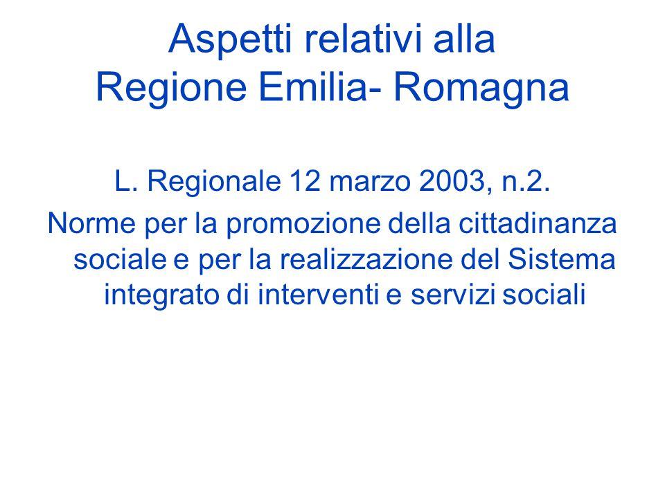 Aspetti relativi alla Regione Emilia- Romagna L. Regionale 12 marzo 2003, n.2.
