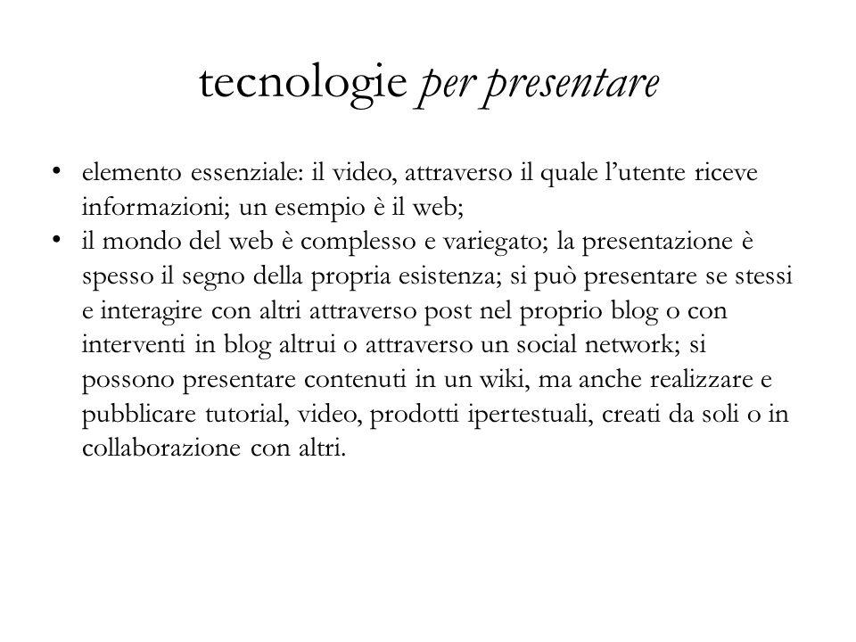 tecnologie per presentare elemento essenziale: il video, attraverso il quale l'utente riceve informazioni; un esempio è il web; il mondo del web è com