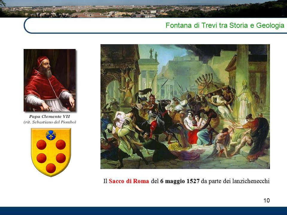10 Fontana di Trevi tra Storia e Geologia Il Sacco di Roma del 6 maggio 1527 da parte dei lanzichenecchi