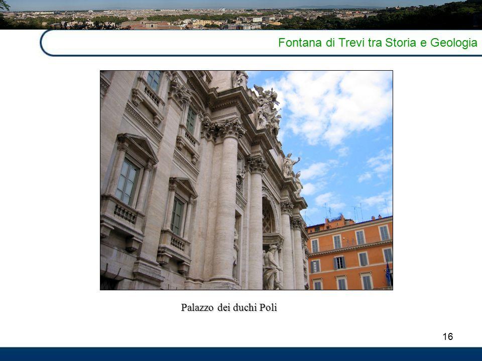 16 Fontana di Trevi tra Storia e Geologia Palazzo dei duchi Poli