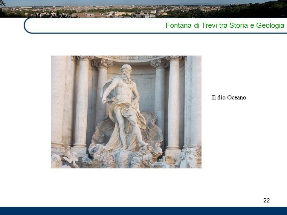 22 Fontana di Trevi tra Storia e Geologia Il dio Oceano