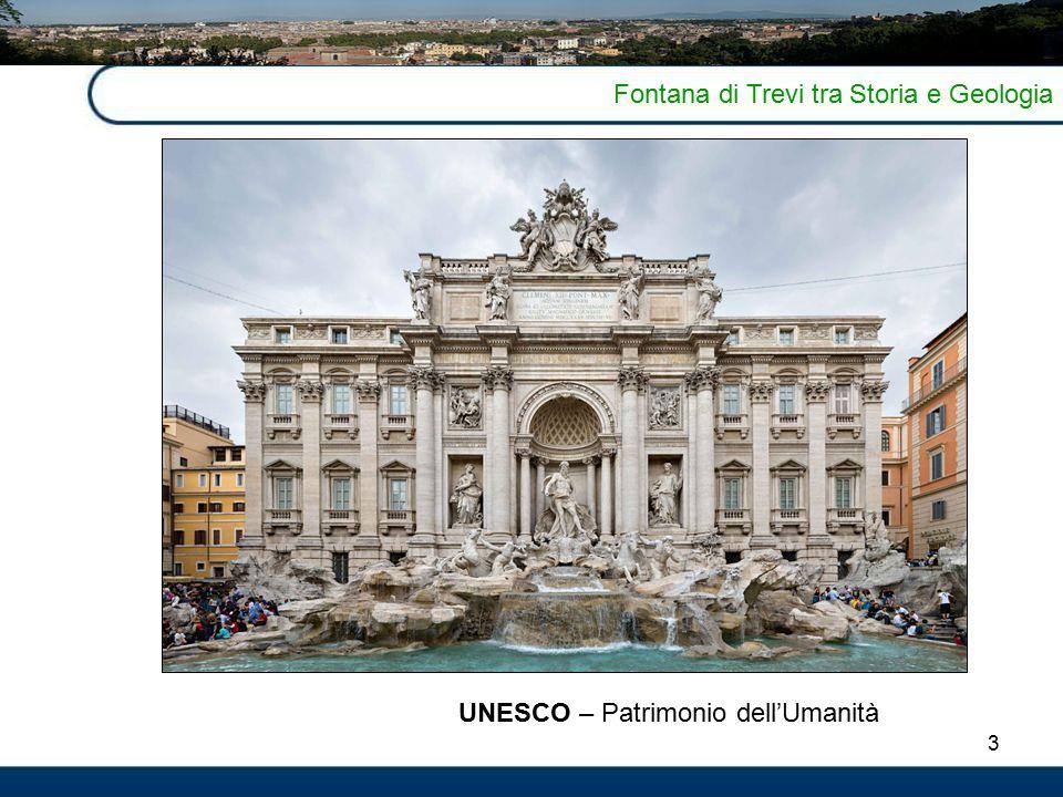 3 Fontana di Trevi tra Storia e Geologia UNESCO – Patrimonio dell'Umanità