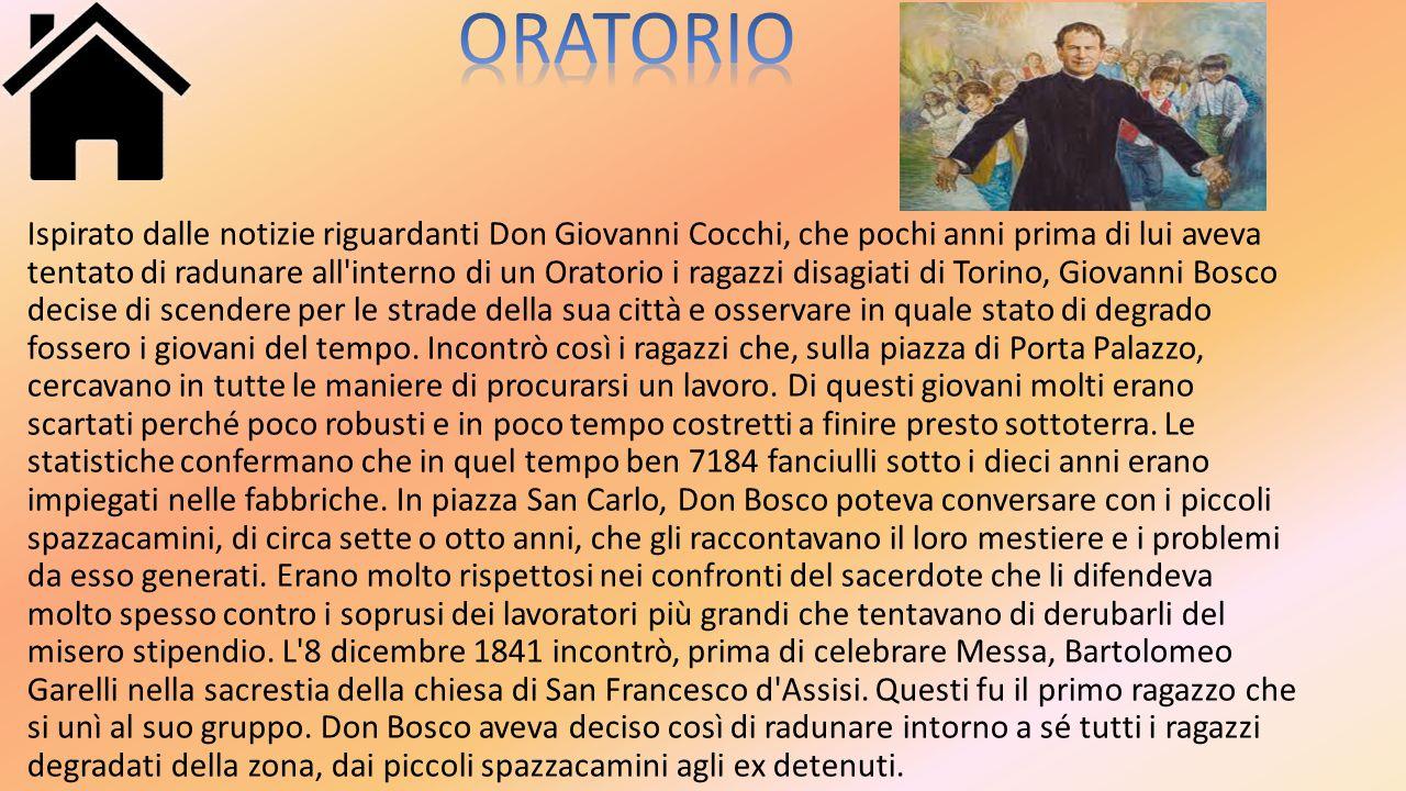 Ispirato dalle notizie riguardanti Don Giovanni Cocchi, che pochi anni prima di lui aveva tentato di radunare all'interno di un Oratorio i ragazzi dis