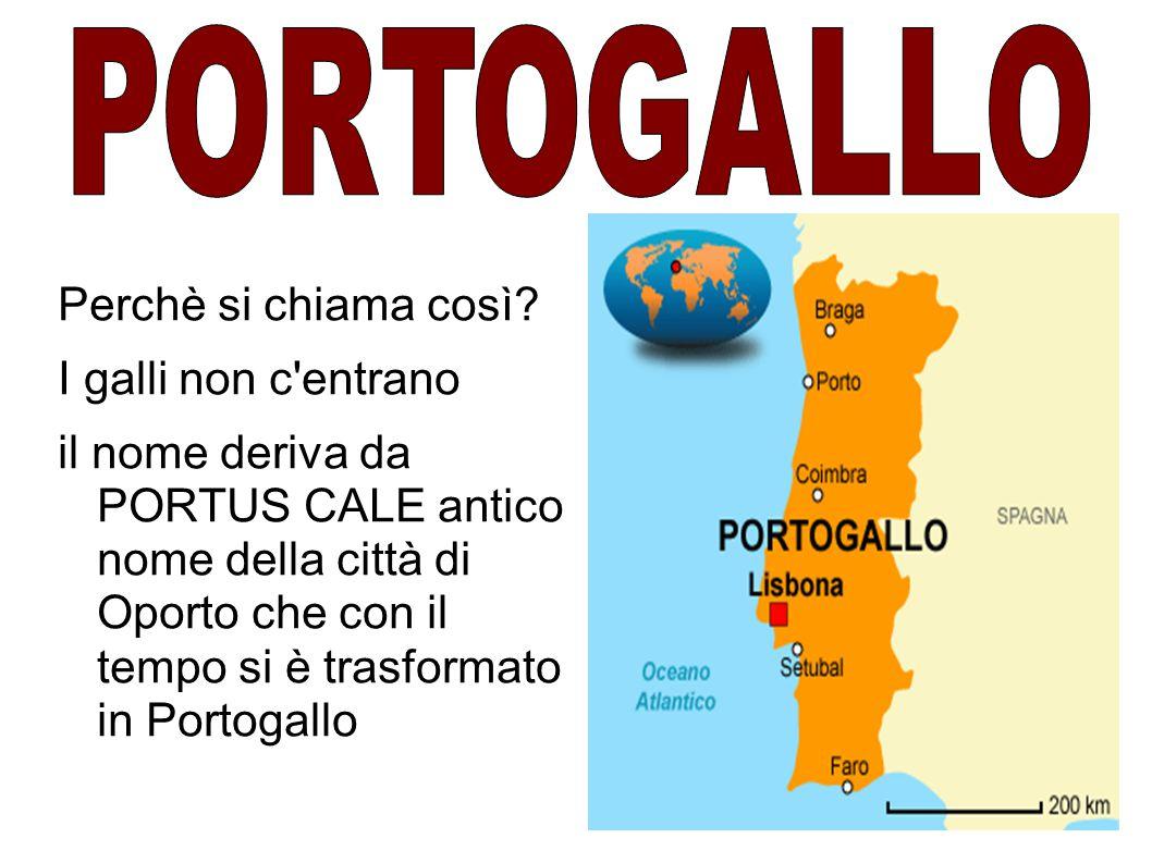 Perchè si chiama così? I galli non c'entrano il nome deriva da PORTUS CALE antico nome della città di Oporto che con il tempo si è trasformato in Port