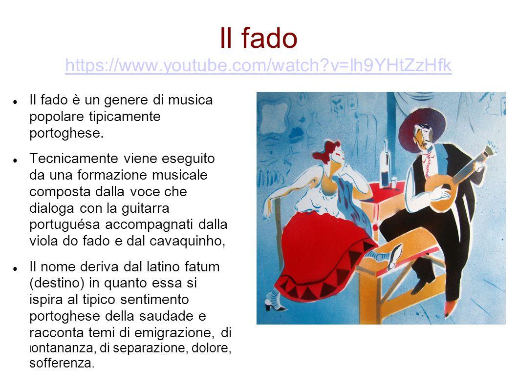 Il fado https://www.youtube.com/watch?v=lh9YHtZzHfk https://www.youtube.com/watch?v=lh9YHtZzHfk Il fado è un genere di musica popolare tipicamente por