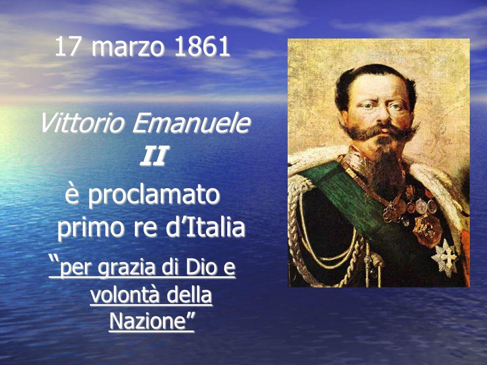 """17 marzo 1861 Vittorio Emanuele II è proclamato primo re d'Italia """" per grazia di Dio e volontà della Nazione"""""""