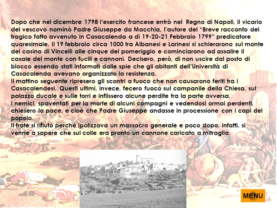 """Dopo che nel dicembre 1798 l'esercito francese entrò nel Regno di Napoli, il vicario del vescovo nominò Padre Giuseppe da Macchia, l'autore del """"Breve"""