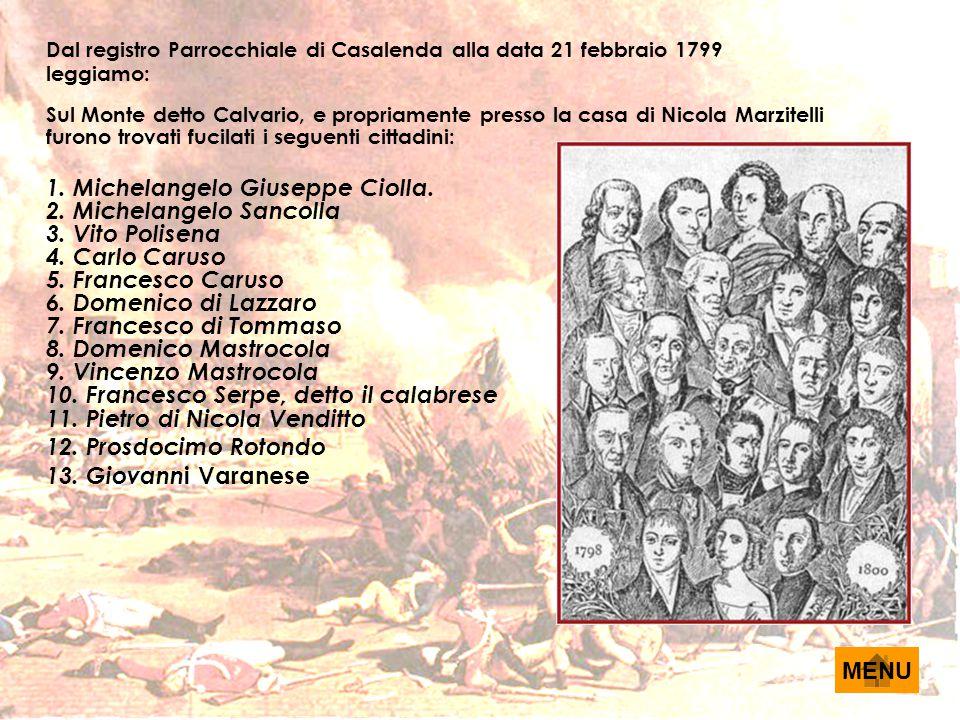 Dal registro Parrocchiale di Casalenda alla data 21 febbraio 1799 leggiamo: Sul Monte detto Calvario, e propriamente presso la casa di Nicola Marzitel