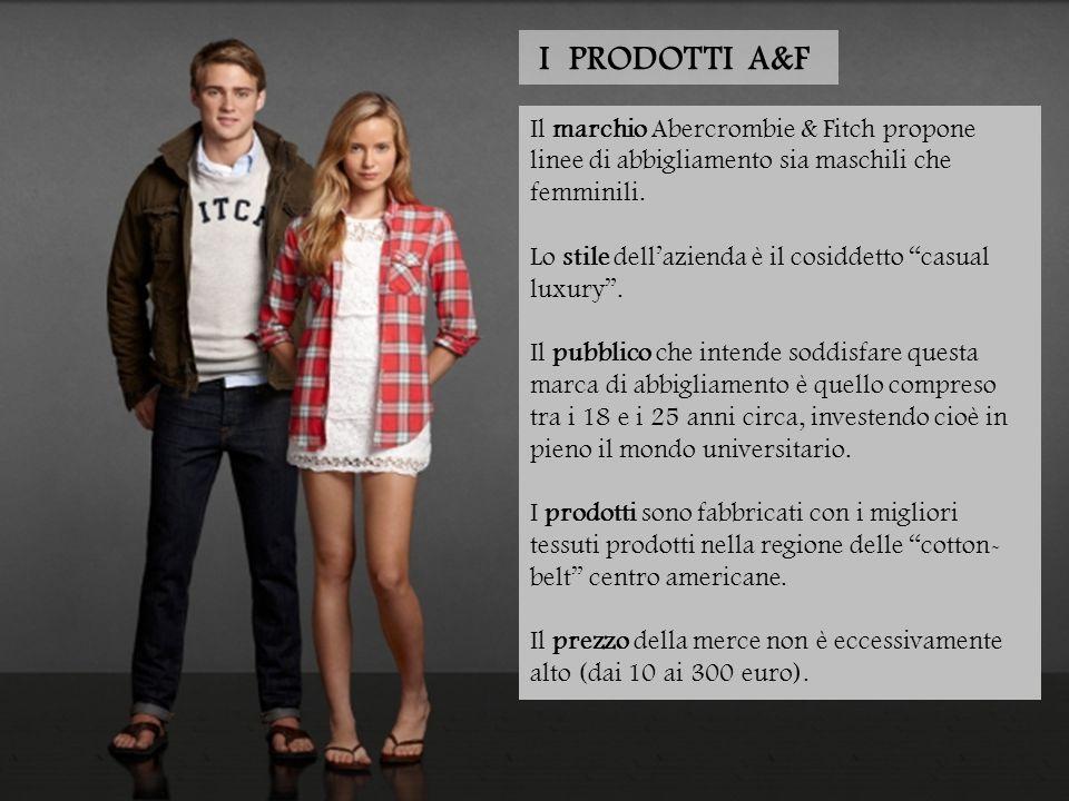 Il marchio Abercrombie & Fitch propone linee di abbigliamento sia maschili che femminili.