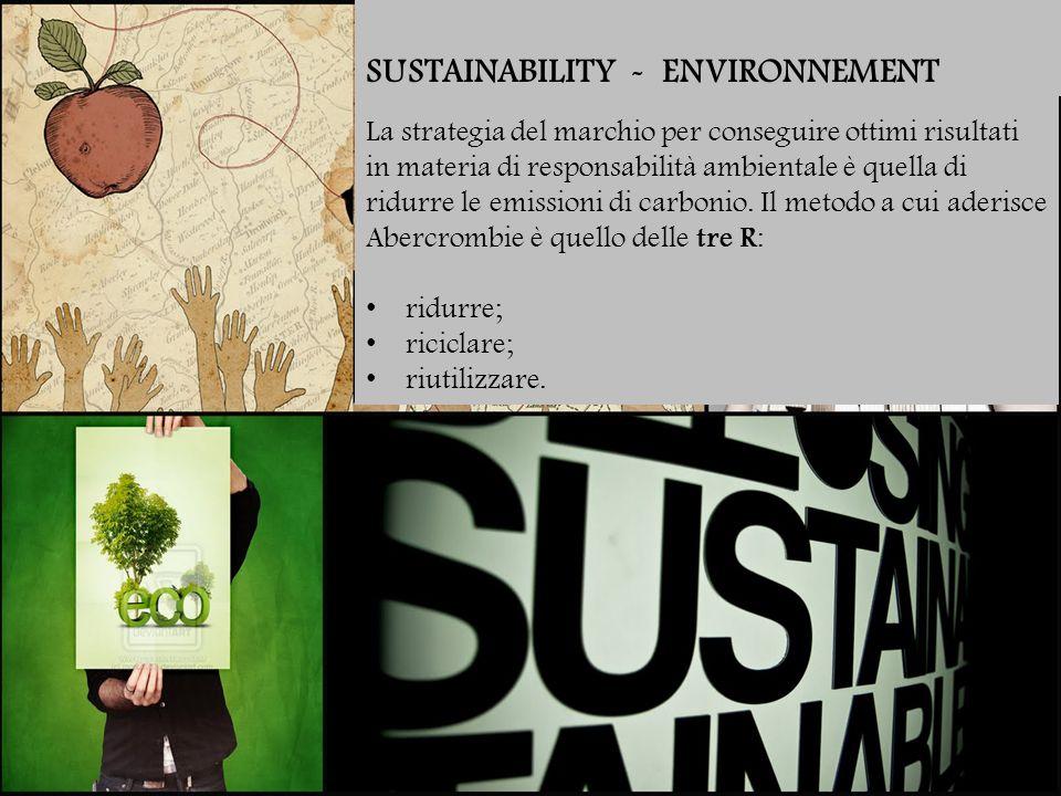 La strategia del marchio per conseguire ottimi risultati in materia di responsabilità ambientale è quella di ridurre le emissioni di carbonio.