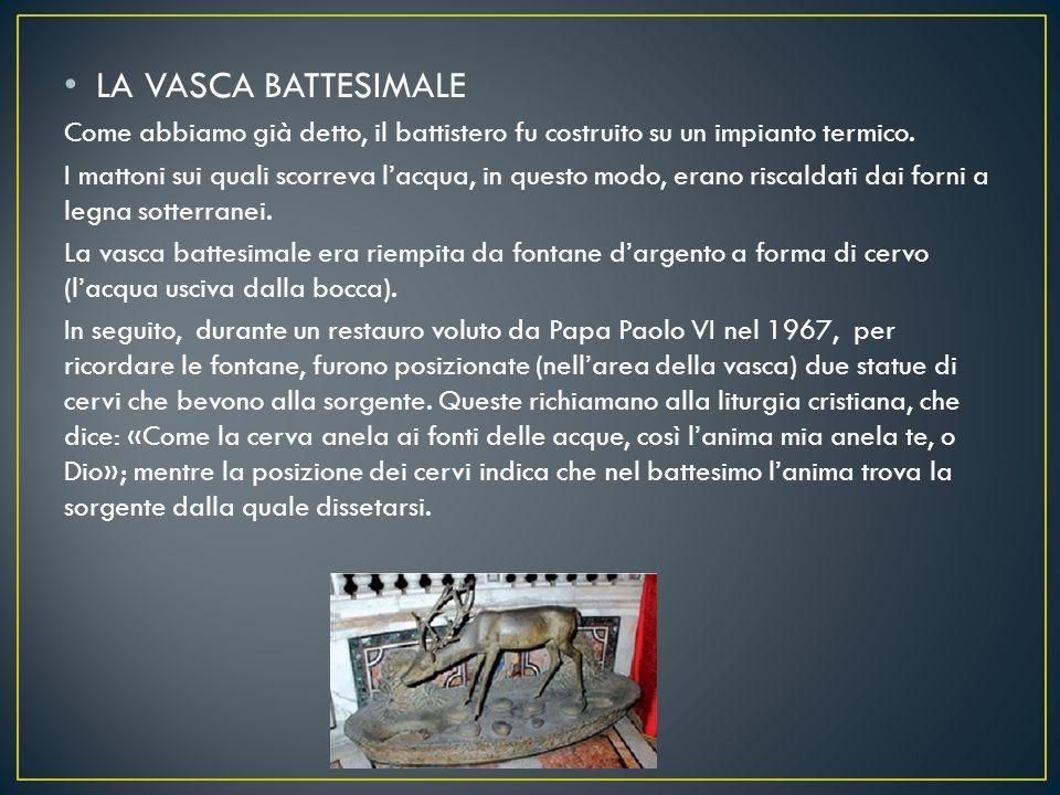 LA VASCA BATTESIMALE Come abbiamo già detto, il battistero fu costruito su un impianto termico. I mattoni sui quali scorreva l'acqua, in questo modo,