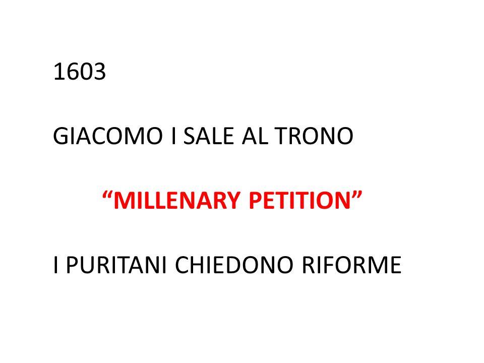 "1603 GIACOMO I SALE AL TRONO ""MILLENARY PETITION"" I PURITANI CHIEDONO RIFORME"