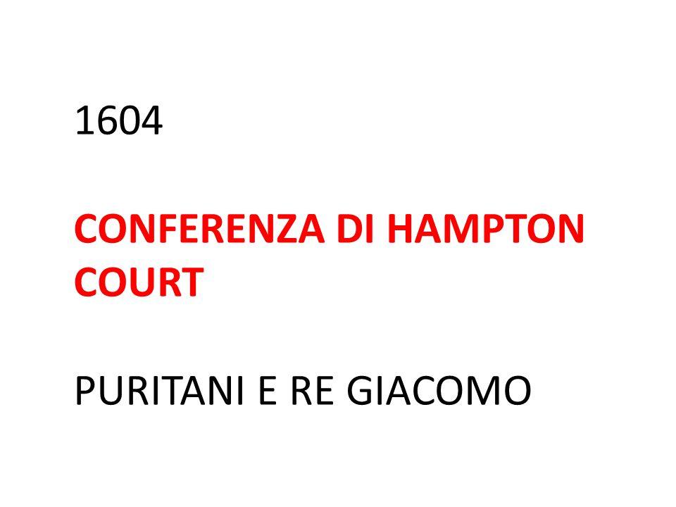 1604 CONFERENZA DI HAMPTON COURT PURITANI E RE GIACOMO