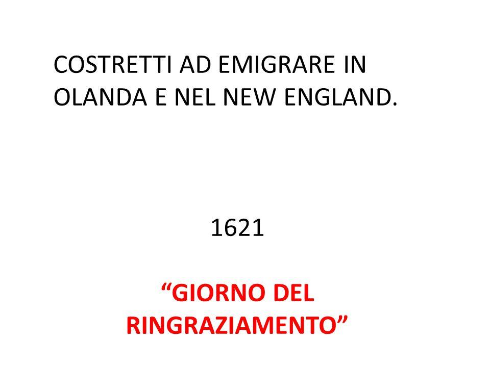 """COSTRETTI AD EMIGRARE IN OLANDA E NEL NEW ENGLAND. 1621 """"GIORNO DEL RINGRAZIAMENTO"""""""