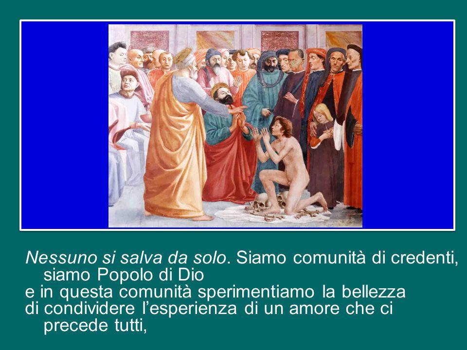 che conduce a confessare Gesù Cristo come Figlio di Dio e a chiamare Dio Abbà , Padre.