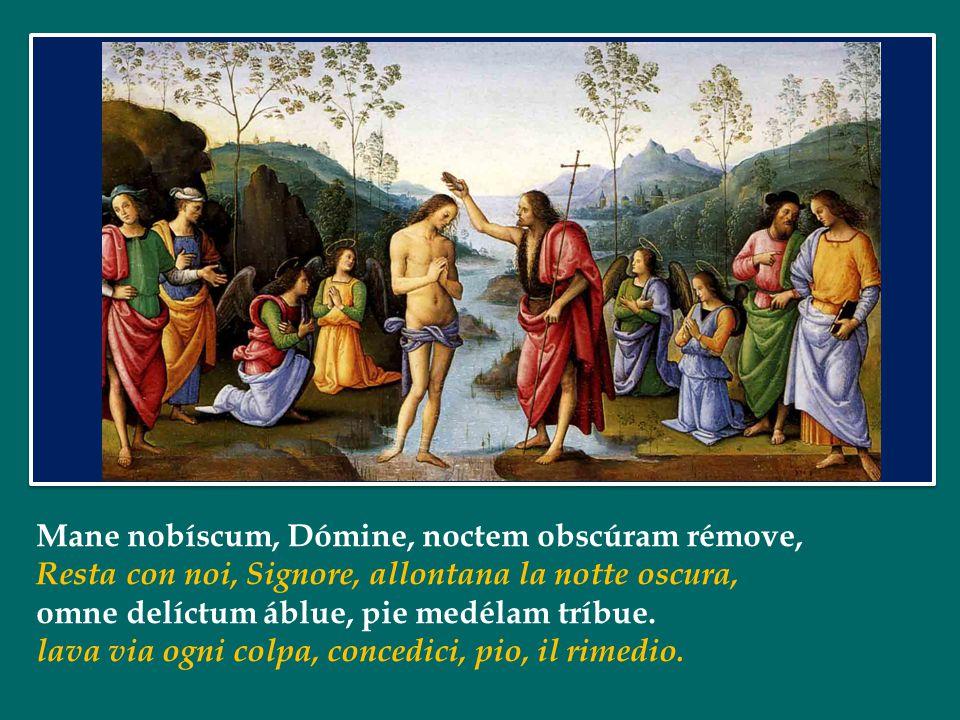 Hoc te, Redémptor, quæsumus: illábere propítius, O Redentore questo ti chiediamo: penetra benevolo, clarúmque nostris córdibus lumen præbe deíficum.