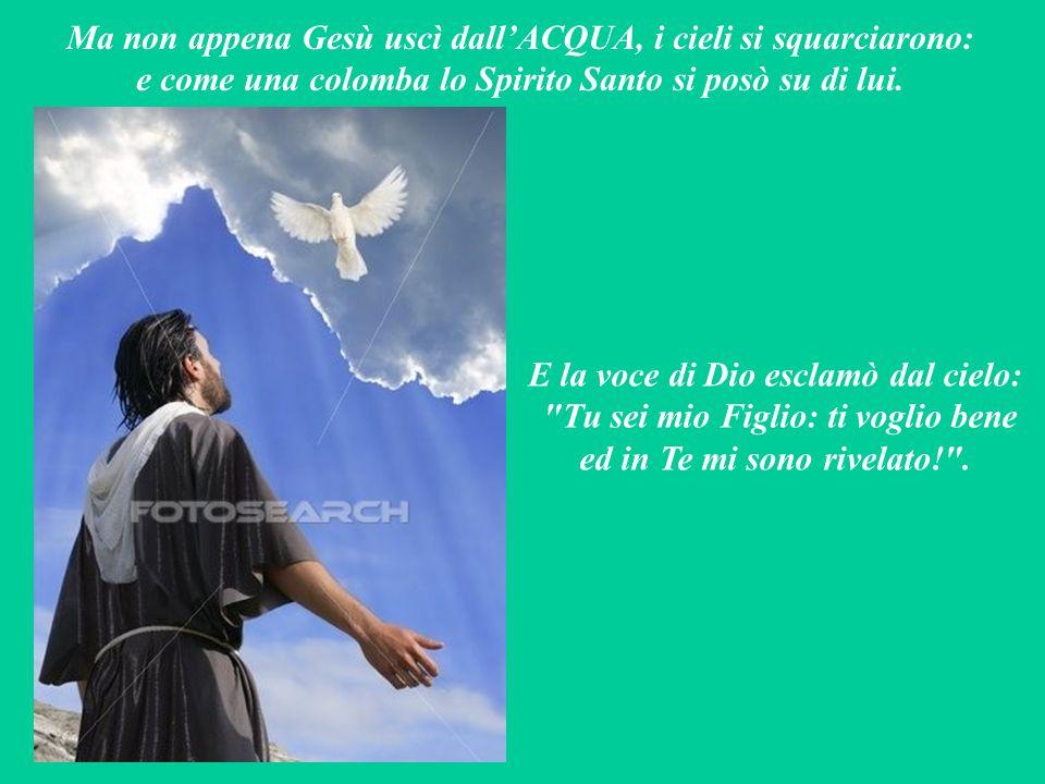 Ed ecco che proprio in quei giorni, Gesù decise di dare inizio alla Sua missione di SALVEZZA: lasciò la città di Nàzaret in Galilèa e si recò presso i