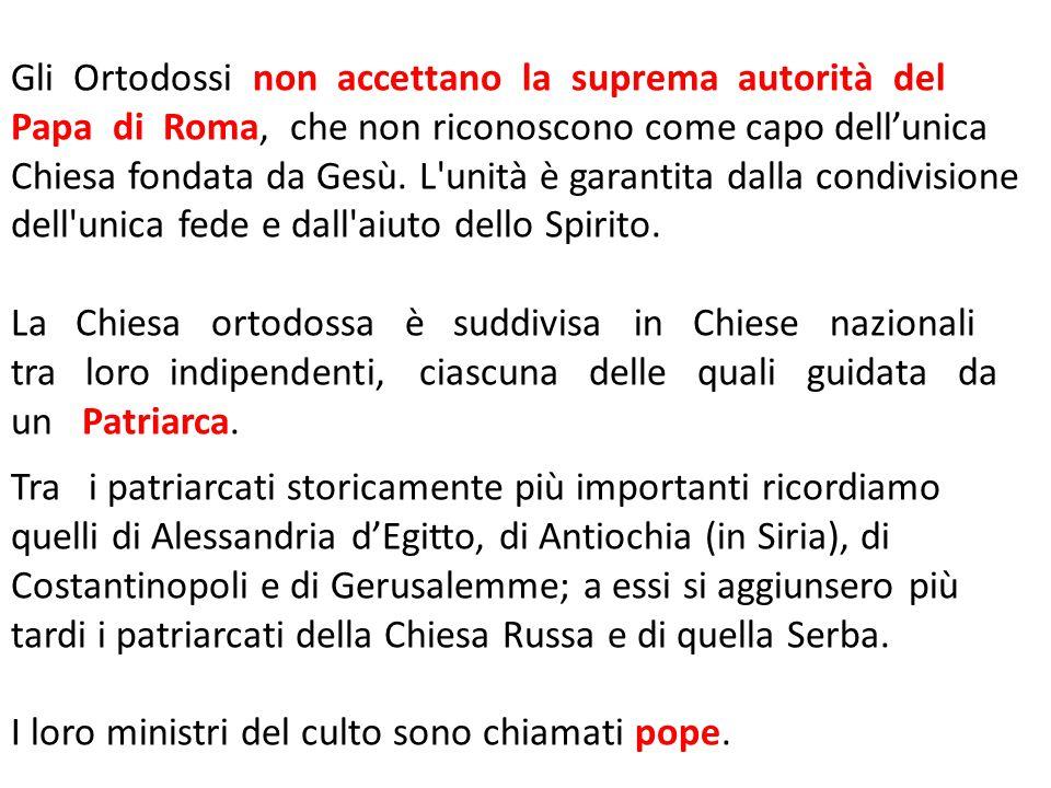 Gli Ortodossi non accettano la suprema autorità del Papa di Roma, che non riconoscono come capo dell'unica Chiesa fondata da Gesù. L'unità è garantita