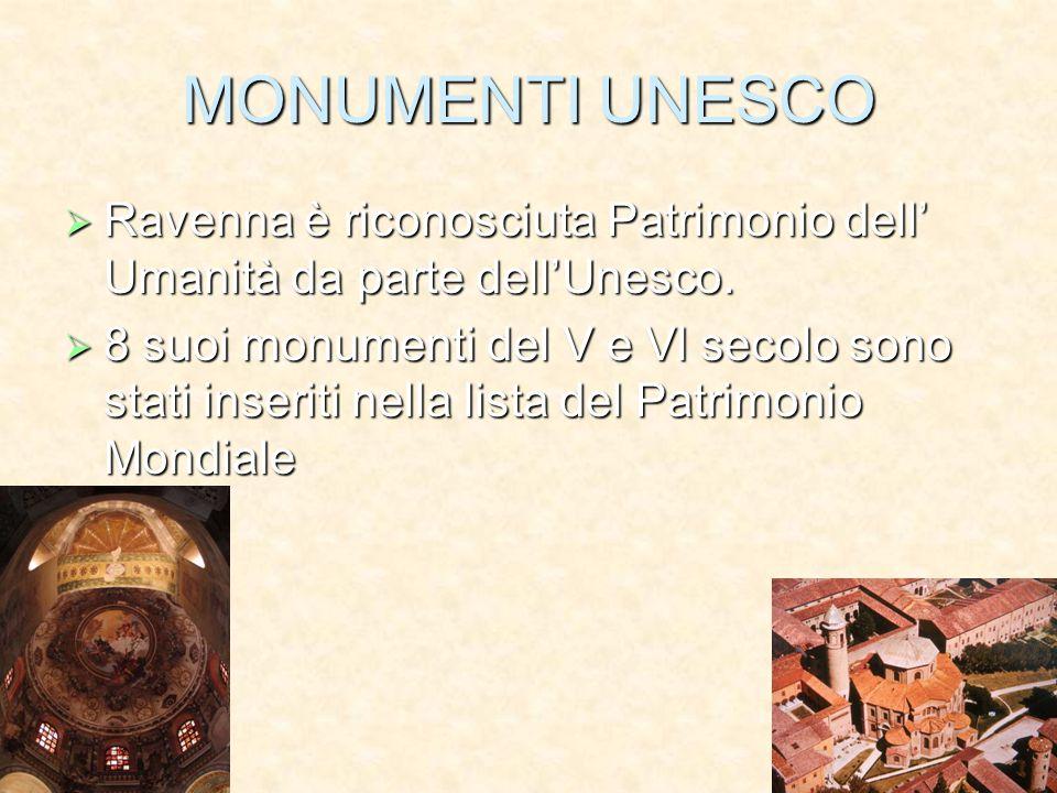 MONUMENTI UNESCO RRRRavenna è riconosciuta Patrimonio dell' Umanità da parte dell'Unesco.