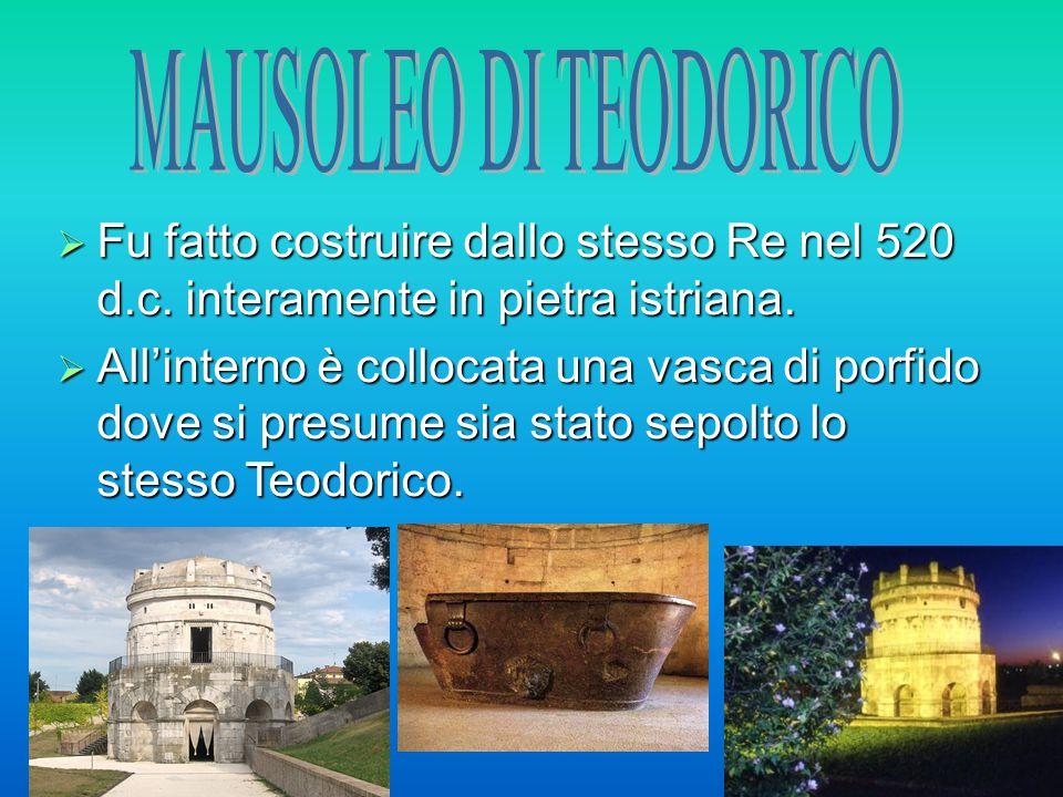  Fu fatto costruire dallo stesso Re nel 520 d.c.interamente in pietra istriana.