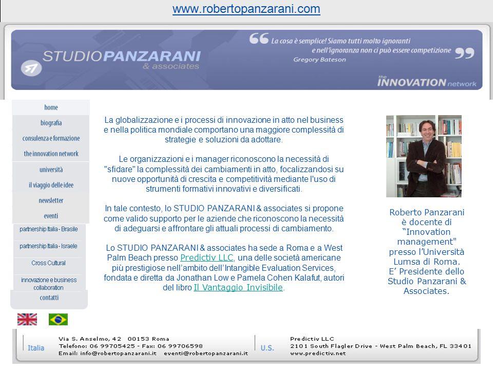 www.robertopanzarani.com La globalizzazione e i processi di innovazione in atto nel business e nella politica mondiale comportano una maggiore comples