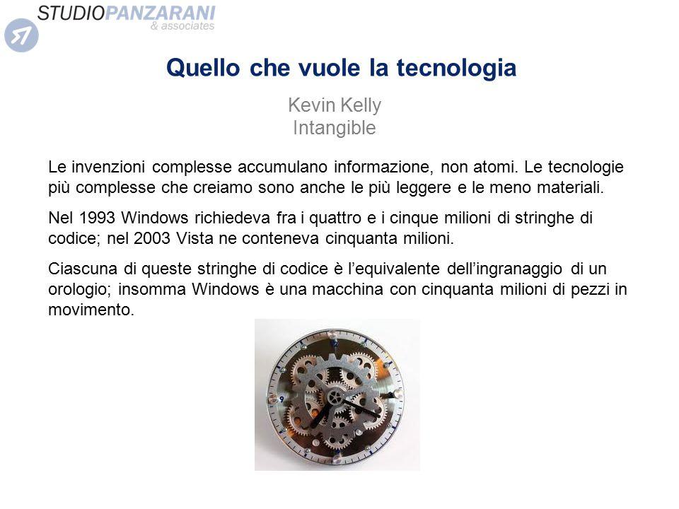 Quello che vuole la tecnologia Le invenzioni complesse accumulano informazione, non atomi. Le tecnologie più complesse che creiamo sono anche le più l