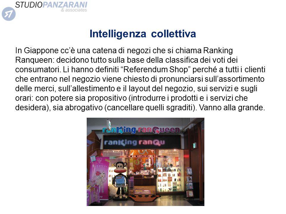 Intelligenza collettiva In Giappone cc'è una catena di negozi che si chiama Ranking Ranqueen: decidono tutto sulla base della classifica dei voti dei