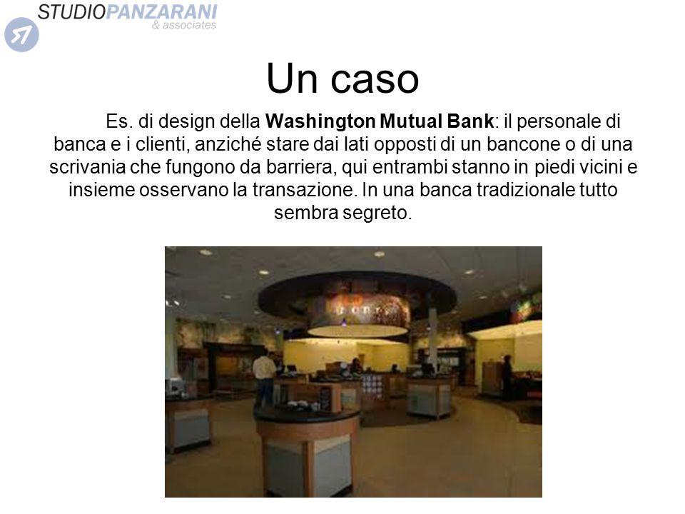 Un caso Es. di design della Washington Mutual Bank: il personale di banca e i clienti, anziché stare dai lati opposti di un bancone o di una scrivania