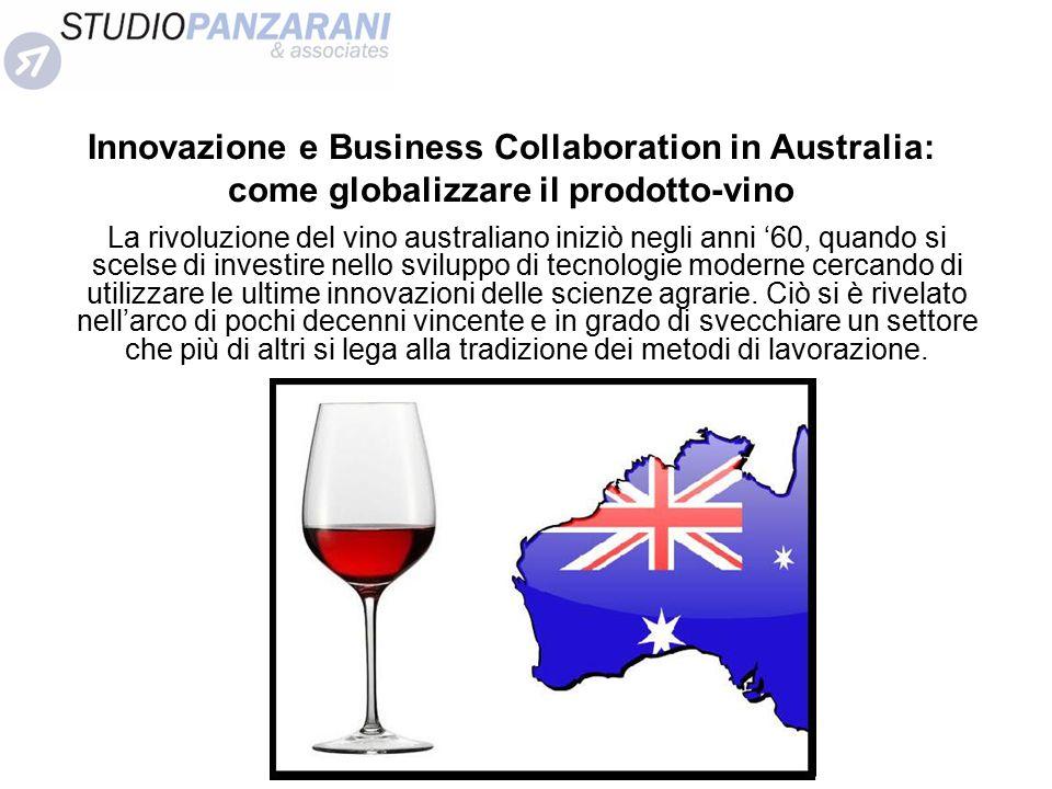 Innovazione e Business Collaboration in Australia: come globalizzare il prodotto-vino La rivoluzione del vino australiano iniziò negli anni '60, quand