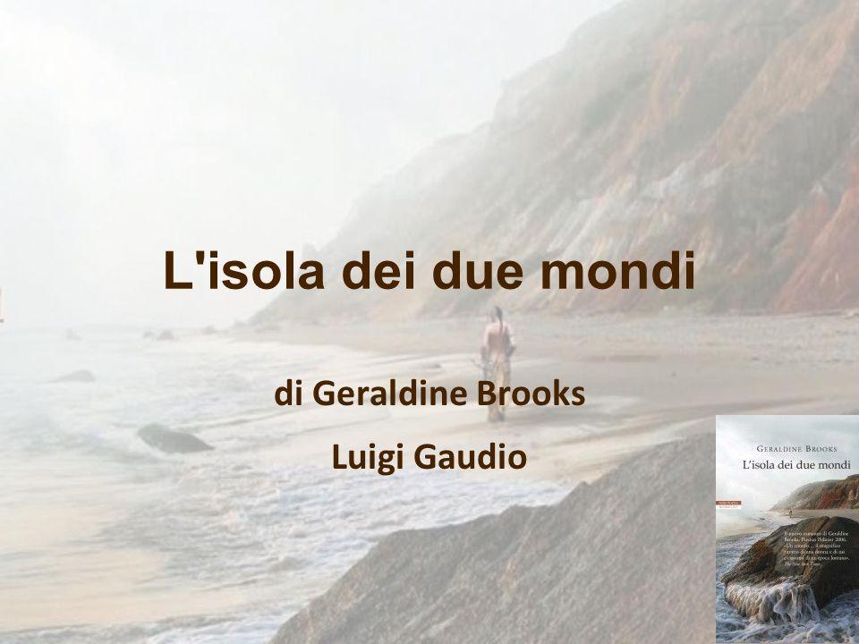 L'autrice: Geraldine Brooks È una scrittrice e giornalista australiana, nata a Sydney nel 1955.