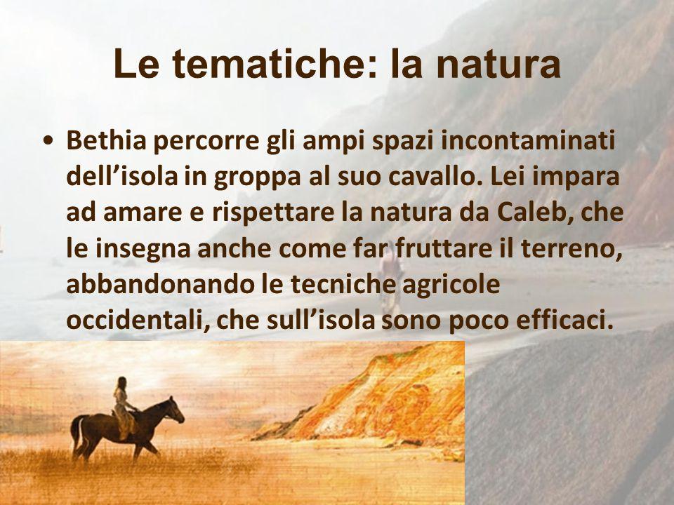 Le tematiche: la natura Bethia percorre gli ampi spazi incontaminati dell'isola in groppa al suo cavallo. Lei impara ad amare e rispettare la natura d