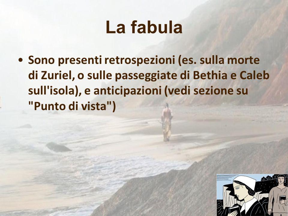 La fabula Sono presenti retrospezioni (es. sulla morte di Zuriel, o sulle passeggiate di Bethia e Caleb sull'isola), e anticipazioni (vedi sezione su